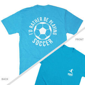 Soccer Short Sleeve T-Shirt - I'd Rather Be Playing Soccer Round (Logo Collection)