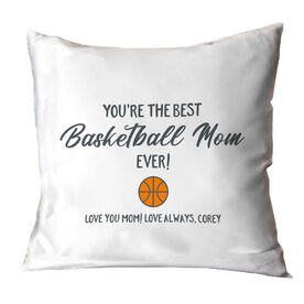 Basketball Throw Pillow - You're The Best Mom Ever