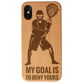 Guys Lacrosse Engraved Wood IPhone® Case - My Goal Is To Deny Yours Goalie