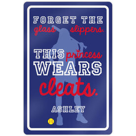 """Softball Aluminum Room Sign Forget The Glass Slippers (18"""" X 12"""")"""