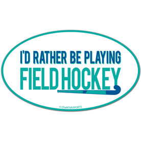 I'd Rather Be Playing Field Hockey Oval Car Magnet (Green/Blue)