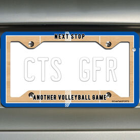 Volleyball License Plate Holder Next Stop Another Volleyball Game