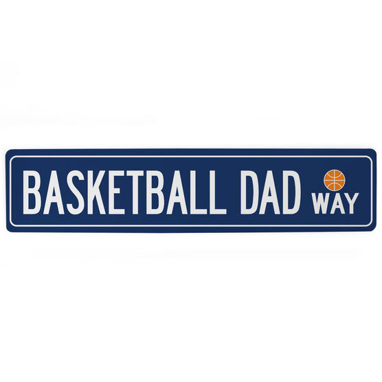 "Basketball Aluminum Room Sign - Basketball Dad Way (4""x18"")"