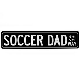 "Soccer Aluminum Room Sign - Soccer Dad Way (4""x18"")"