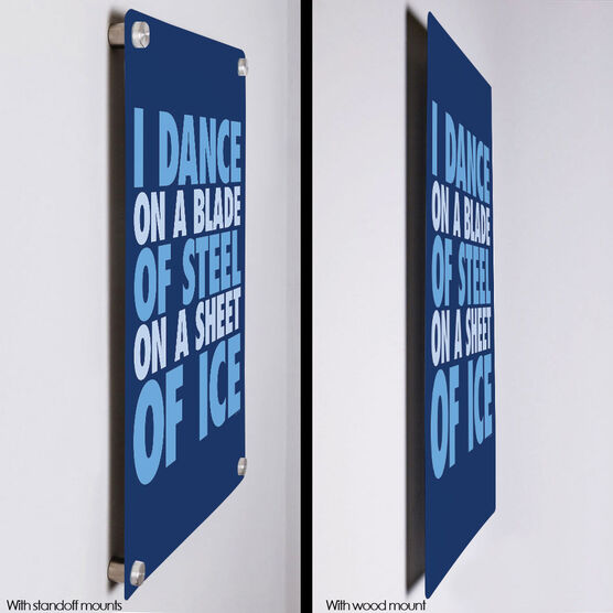 """Figure Skating 18"""" X 12"""" Aluminum Room Sign - I Dance On A Blade Of Steel On A Sheet Of Ice"""