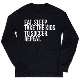 Soccer Tshirt Long Sleeve - Eat Sleep Take The Kids To Soccer