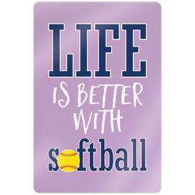 "Softball 18"" X 12"" Aluminum Room Sign - Life Is Better With Softball"