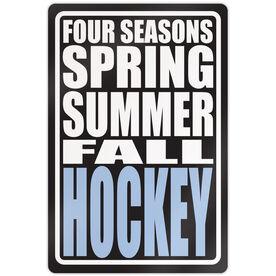 "Hockey Aluminum Room Sign Four Seasons (18"" X 12"")"