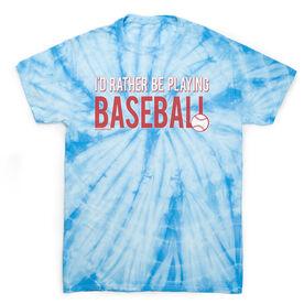Baseball Short Sleeve T-Shirt - I'd Rather Be Playing Baseball Tie Dye