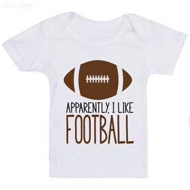 Football Baby T-Shirt - Apparently, I Like Football