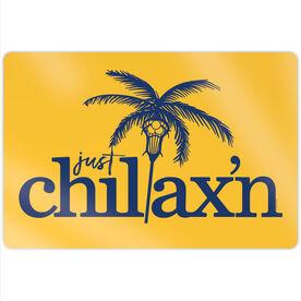 """Lacrosse 18"""" X 12"""" Aluminum Room Sign - Just Chillax'n"""