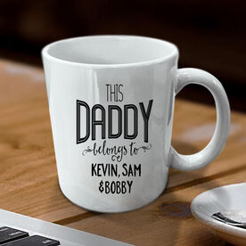 This Daddy Belongs To Personalized Coffee Mug