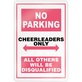 "Cheerleading 18"" X 12"" Aluminum Room Sign - No Parking Sign"