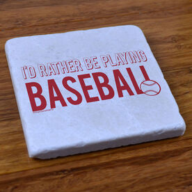 I'd Rather Be Playing Baseball - Stone Coaster