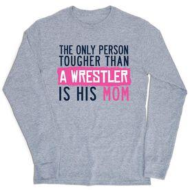 Wrestling Tshirt Long Sleeve - Tougher Than A Wrestling Mom