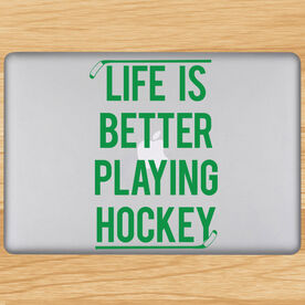 Life Is Better Playing Hockey Removable ChalkTalkGraphix Laptop Decal