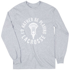 Guys Lacrosse Long Sleeve T-Shirt - I'd Rather Be Playing Lacrosse