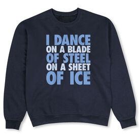 Figure Skating Crew Neck Sweatshirt - I Dance On A Blade