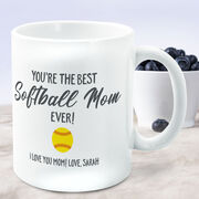 Softball Coffee Mug - You're The Best Mom Ever