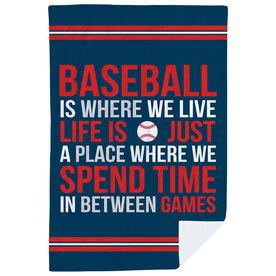 Baseball Premium Blanket - Baseball Is Where We Live