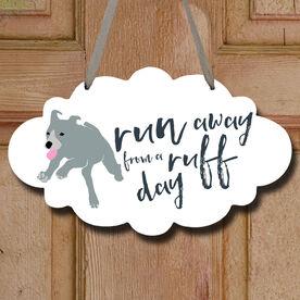 Run Away From a Ruff Day Cloud Sign
