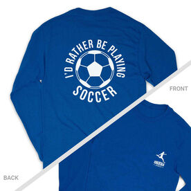 Soccer Tshirt Long Sleeve - I'd Rather Be Playing Soccer Round (Logo Collection)