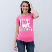 Hockey Women's Everyday Tee - I Can't. I Have Hockey
