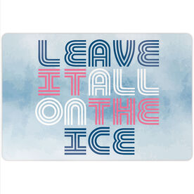 "Figure Skating 18"" X 12"" Aluminum Room Sign - Leave It All On The Ice"