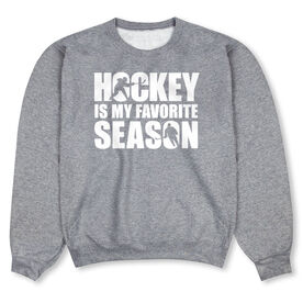 Hockey Crew Neck Sweatshirt - Hockey Is My Favorite Season
