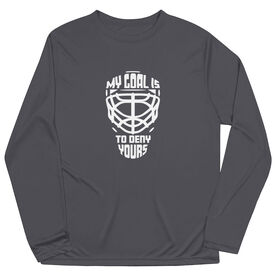 Hockey Long Sleeve Performance Tee - My Goal is to Deny Yours Goalie Mask