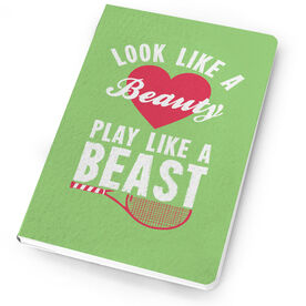 Tennis Notebook Look Like A Beauty, Play Like A Beast