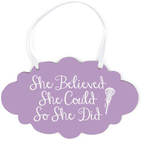 Girls Lacrosse Cloud Sign - She Believed She Could Script