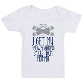 Snowboarding Baby T-Shirt - I Get My Skills From
