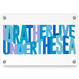 Swimming Metal Wall Art Panel - I'd Rather Live Under the Sea