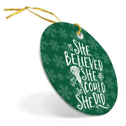 Girls Lacrosse Porcelain Ornament She Believed She Could So She Did