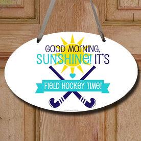Field Hockey Oval Sign Good Morning Sunshine It's Field Hockey Time