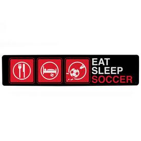"""Soccer Aluminum Room Sign - Eat Sleep Soccer Guy (4""""x18"""")"""