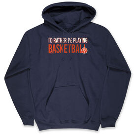 Basketball Standard Sweatshirt I'd Rather Be Playing Basketball