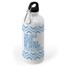 Hockey 20 oz. Stainless Steel Water Bottle - The Cold Never Bothered Me Anyway #HockeyMom