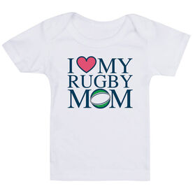 Rugby Baby T-Shirt - I Love My Rugby Mom
