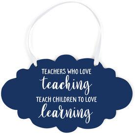 Cloud Sign - Teachers Who Love Teaching