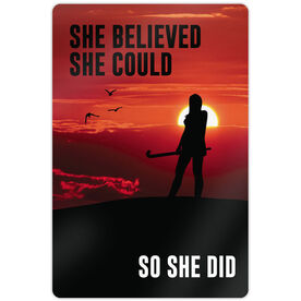 "Field Hockey Aluminum Room Sign (18""x12"") She Believed She Could So She Did"