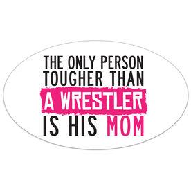 Wrestling Oval Car Magnet Tougher Than A Wrestler Mom