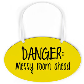 Oval Sign - Danger Messy Room Ahead