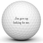 Personalized 'Gave Up' Ball Golf Ball