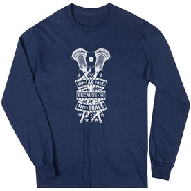 Guys Lacrosse Long Sleeve Tee - We Lax Free Because Of The Brave