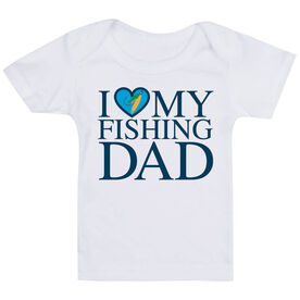 Fly Fishing Baby T-Shirt - I Love My Fly Fishing Dad
