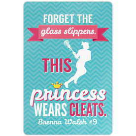 """Lacrosse 18"""" X 12"""" Aluminum Room Sign Forget The Glass Slippers. This Princess Wears Cleats."""