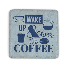 Stone Coaster - Wake Up & Drink The Coffee