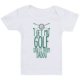 Golf Baby T-Shirt - I Get My Skills From